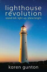 Lighthouse Revolution Stand Tall. Light Up. Shine Bright. Paperback Book