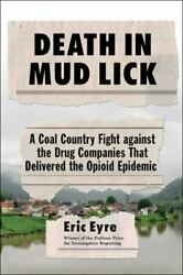 Death In Mud Lick A Coal Country Fight Against The Drug Companies That...