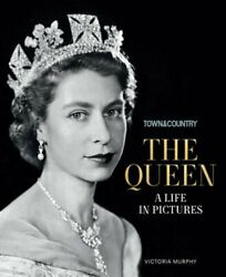 Town And Country The Queen A Life In Pictures By Victoria Murphy New