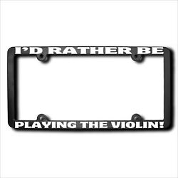 Iand039d Rather Be Playing The Violin Frame W/reflective Text