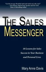 The Sales Messenger: 10 Lessons for Sales Success in Your Business and Personal $4.08
