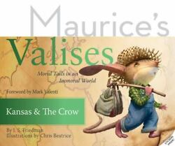 Kansas An The Crow Moral Tails In An Immoral World Maurice's Valises