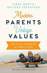 Modern Parents Vintage Values Revised and Updated: Instilling Character in