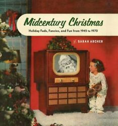 Midcentury Christmas Holiday Fads, Fancies, And Fun From 1945 To 1970 Brand New