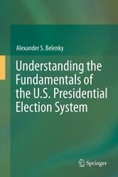 Understanding The Fundamentals Of The U.s. Presidential Election System Al ...
