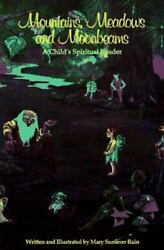 Mountains, Meadows, And Moonbeams A Child's Spiritual Reader By Mary Summer Ra