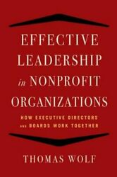 Effective Leadership For Nonprofit Organizations How Executive Directors And