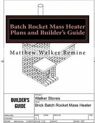 Batch Rocket Mass Heater Plans And Builderand039s Guide Build Your Own Super New