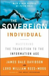 The Sovereign Individual: Mastering the Transition to the Information Age: New