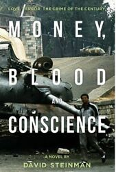 Money, Blood And Conscience A Novel Of Ethiopia's Democracy Revolution New