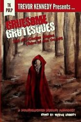 Gruesome Grotesques Volume 3 Codex Gigas Tales Of The Occult By Kennedy New