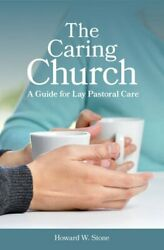 The Caring Church By Howard W Stone New
