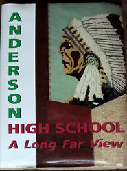 Anderson Indiana High School History 1876-1997, 464 Pages, A Long Far View