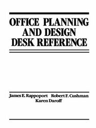 Office Planning And Design Desk Reference By Robert F Cushman Used