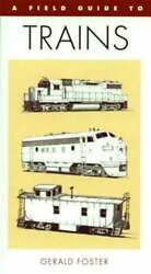 Field Guide To Trains Of North America By Gerald Foster New