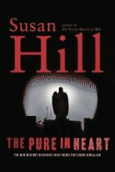 The Pure In Heart A Simon Serrailler Mystery By Susan Hill Used