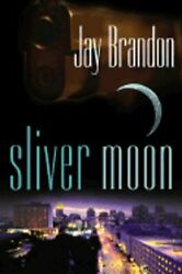 Sliver Moon By Jay Brandon New