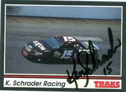Ken Schrader Autographed Trading Card Auto Racing 1991 Tracks 127