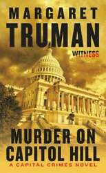 Murder On Capitol Hill A Capital Crimes Novel By Margaret Truman New