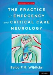 The Practice Of Emergency And Critical Care Neurology By Eelco F M Wijdicks New