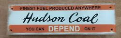 Hudson Coal Finest Fuel Produced Anywhere You Can Depend On It Wooden Sign