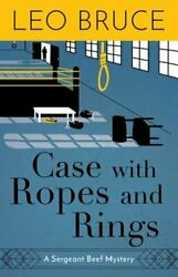 Case With Ropes And Rings A Sergeant Beef Mystery By Leo Bruce Used