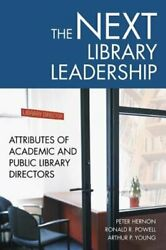The Next Library Leadership Attributes Of Academic And Public Library Directors