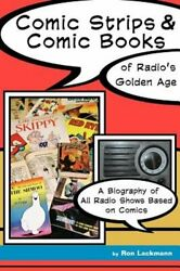 Comic Strips And Comic Books Of Radio's Golden Age By Ronald W Lackmann New