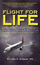 Flight For Life An American Company's Dramatic Rescue Of Nigerian Burn Victims
