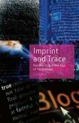 Imprint And Trace Handwriting In The Age Of Technology By Sonja Neef New