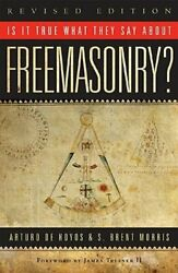 Is It True What They Say About Freemasonry By Arturo De Hoyos New