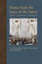 Scenes From The Lives Of The Saints Also Relics, Blessed Objects, And Some New