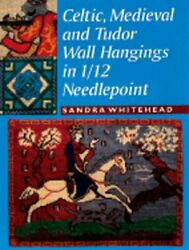 Celtic, Medieval And Tudor Wall Hangings In 1/12 Needlepoint By Sandra Whitehead