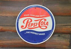 Pepsi Cola Round Tin Sign Reproduction Pour Your Own With The Perfect Mixer 12