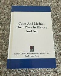 Coins And Medals Their Place In History And Art Hardcover Reprint