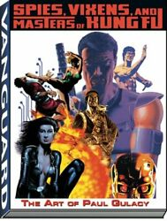 Art Of Paul Gulacy Spies, Vixens, Masters Of Kung Fu By Michael Kronenberg New