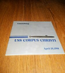 Uss Corpus Christ Ssn705i Launching Program, 4-25-81-nice Pre-owned Condition