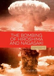The Bombing Of Hiroshima And Nagasaki By Valerie Bodden New
