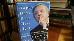 Happy Days Were Here Again Reflections Of A Libertarian Journalist By William