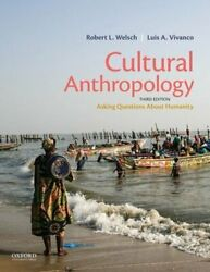 Cultural Anthropology Asking Questions About Humanity By Robert L Welsch New