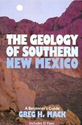 Geology Of Southern New Mexico A Beginner's Guide, Including El Paso Ultra Rare