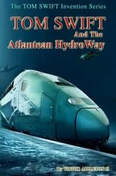 Tom Swift And The Atlantean Hydroway By Thomas Hudson New