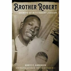 H3295 Brother Robert Growing Up With Robert Johnson Annye C. Anderson With P.