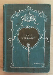 Vintage Hardback Our Village By Mary Russell Mitford Rodgers Co. Book Very Rare