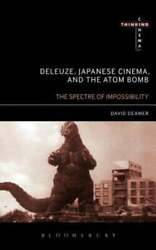Deleuze, Japanese Cinema, And The Atom Bomb The Spectre Of Impossibility New