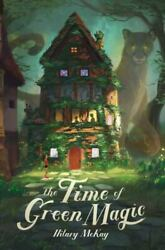The Time Of Green Magic By Hilary Mckay 2020 Hardcover
