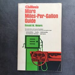 Chilton's More Miles Per Gallon Guide Pb Book By Ronald M. Weiers 1st Ed 1974