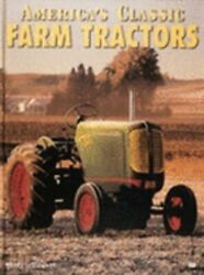 Americaand039s Classic Farm Tractors By Randy Leffingwell Used