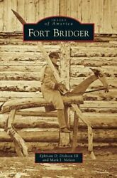 Fort Bridger By Iii Dickson, Ephriam D New