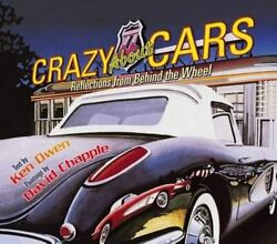 Crazy About Cars Reflections From Behind The Wheel By Ken Owen New